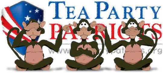 Tea Party speak no evil, see no evil, hear no evil